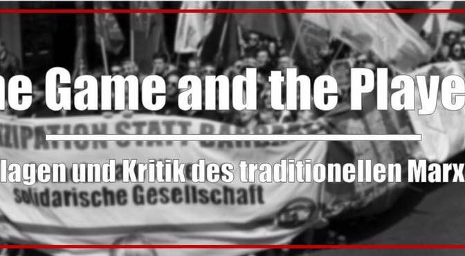 The Game and the Players – Grundlagen und Kritik des traditionellen Marxismus