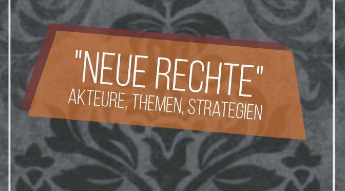 """Neue Rechte"" – Akteure, Themen, Strategien"